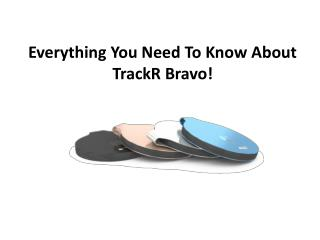 Everything You Need To Know About TrackR Bravo