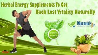 Herbal Energy Supplements To Get Back Lost Vitality Naturally