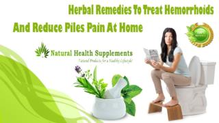 Herbal Remedies To Treat Hemorrhoids And Reduce Piles Pain At Home