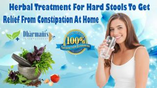 Herbal Treatment For Hard Stools To Get Relief From Constipation At Home