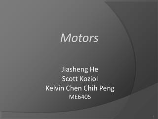 Jiasheng He Scott Koziol Kelvin Chen Chih Peng ME6405