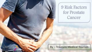 9 Risk Factors for Prostate Cancer Men Should Not Ignore!