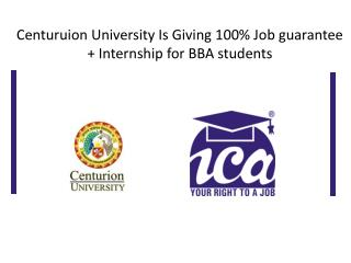 Centuruion University Is Giving 100% Job guarantee   Internship for BBA students