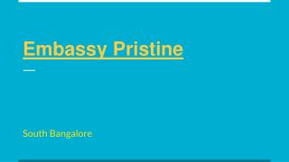 Embassy pristine Book Now @ 08447320000 New Project in Bangalore
