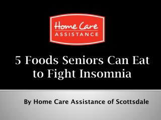 5 Foods Seniors Can Eat to Fight Insomnia