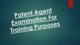 Patent Agent Examination For Training Purposes