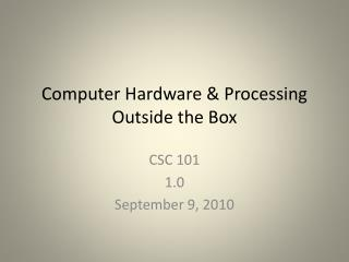Computer Hardware  Processing