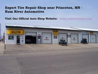 Find Expert Tire Repair Shop near Princeton, MN - Rum River Automotive