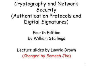 Cryptography and Network Security Authentication Protocols and Digital Signatures