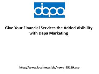 Give Your Financial Services the Added Visibility with Dapa Marketing