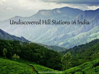 Explore the Undiscovered Hill Station in India with Travelsite India