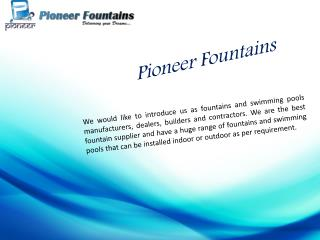 Best water fountains and swimming pools designer company in India - Pioneer Fountains