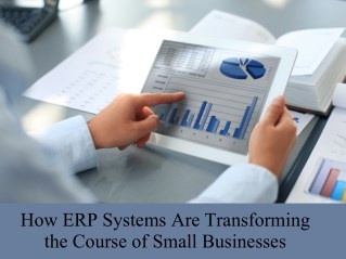 How ERP Systems Are Transforming the Course of Small Businesses