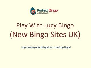 Lucy bingo | £10 free no deposit required | New Bingo Site