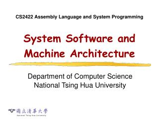 System Software and Machine Architecture