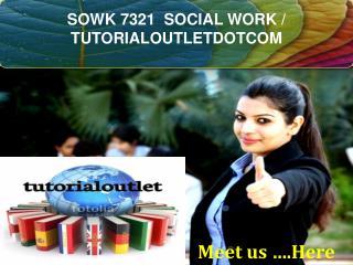 SOWK 7321  SOCIAL WORK / TUTORIALOUTLETDOTCOM