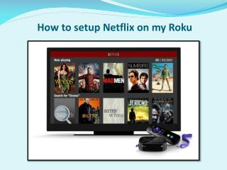 How to setup Netflix on my Roku
