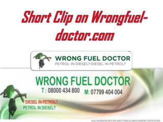Short Clip on Wrongfuel-doctor.com