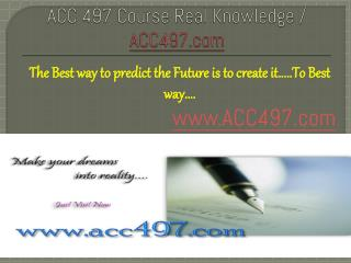 ACC 497 Course Real Knowledge / ACC497.com