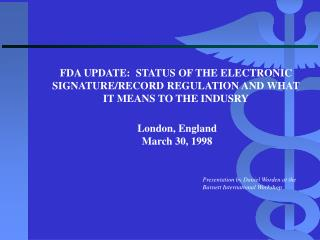 FDA UPDATE:  STATUS OF THE ELECTRONIC SIGNATURE