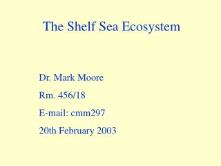 The Shelf Sea Ecosystem