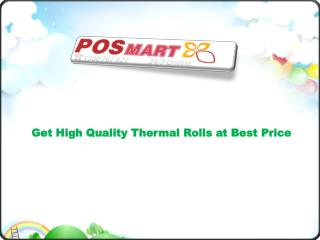 Get High Quality Thermal Rolls at Best Price
