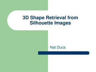 3D Shape Retrieval from Silhouette Images