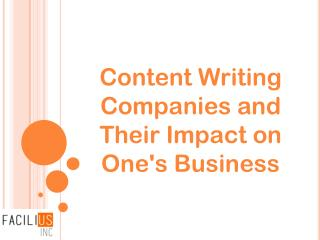 Content Writing Companies and Their Impact on One's Business