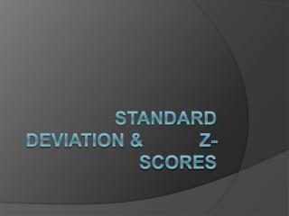 Standard Deviation            Z-Scores