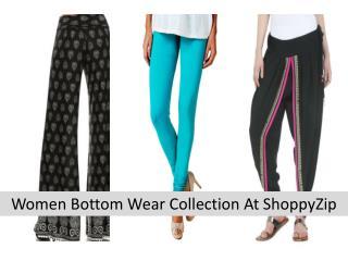 Women Bottom Wear Collection at ShoppyZip
