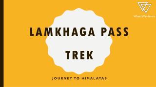 Lamkhaga Pass Trek, Trek to Lamkhaga Pass