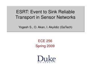 ESRT: Event to Sink Reliable Transport in Sensor Networks  Yogesh S., O. Akan, I. Akyildiz GaTech