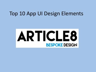 Top 10 app ui design elements presentation | App UI Designing Company in Mumbai | Article8