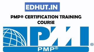 PMP® CERTIFICATION TRAINING COURSE - EdHut