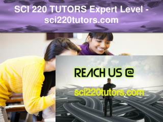 SCI 220 TUTORS Expert Level –sci220tutors.com
