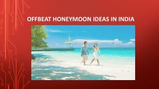 Offbeat Honeymoon Ideas in India