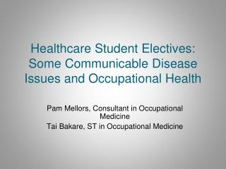 Healthcare Student Electives: Some Communicable Disease Issues and Occupational Health