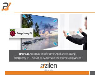[Part 3] Automation of Home Appliances using Raspberry Pi – All Set to Automate the Home Appliances
