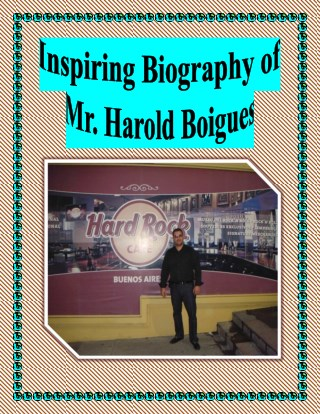 Inspiring Biography of Mr. Harold Boigues