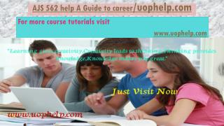 AJS 562  help A Guide to career/uophelp.com
