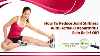 How To Reduce Joint Stiffness With Herbal Osteoarthritis Pain Relief Oil?
