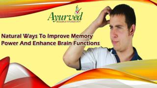 Natural Ways To Improve Memory Power And Enhance Brain Functions