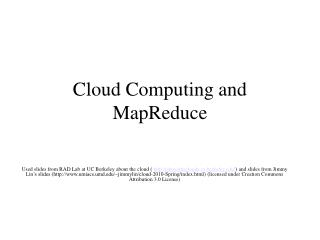 Cloud Computing and MapReduce