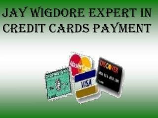 Processing of credit card transactions through Jay Wigdore