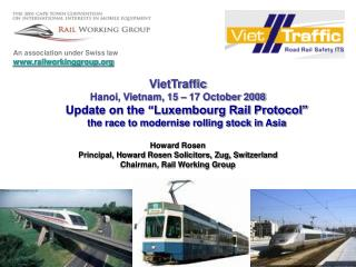 VietTraffic Hanoi, Vietnam, 15   17 October 2008 Update on the  Luxembourg Rail Protocol  the race to modernise rolling