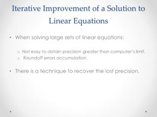 Iterative Improvement of a Solution to Linear Equations