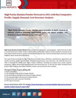 High Purity Alumina Powder Forecast to 2021 with Key Companies Profile, Supply, Demand, Cost Structure Analysis