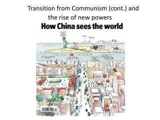 Transition from Communism cont. and the rise of new powers