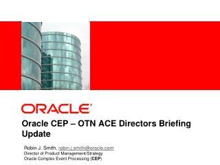 Oracle CEP   OTN ACE Directors Briefing Update