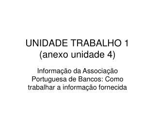 UNIDADE TRABALHO 1 anexo unidade 4